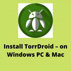 TorrDroid – Torrent Downloader on Windows PC & Mac